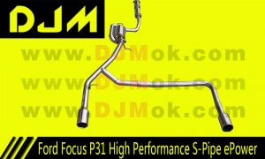 DJM Ford Focus P31 High Performance S-Pipe ePower