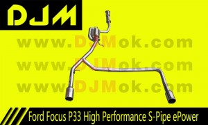 DJM Ford Focus P33 High Performance S-Pipe ePower