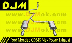 DJM Ford Mondeo CD345 Max Power Exhaust
