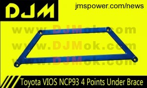 DJM Toyota VIOS NCP93 4 Points Under Brace