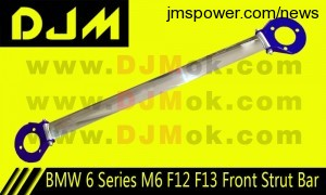 DJM BMW 6 Series M6 F12 F13 Front Strut Bar