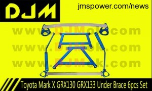 DJM Toyota Mark X GRX130 GRX133 Under Brace 6pcs Set